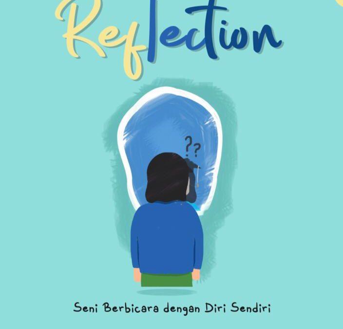 BUKU REFLECTION (Seni Berbicara Dengan Diri Sendiri)